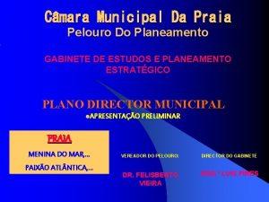 Cmara Municipal Da Praia Pelouro Do Planeamento GABINETE