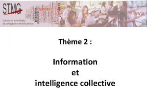 Thme 2 Information et intelligence collective Thme 2