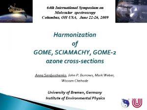 64 th International Symposium on Molecular spectroscopy Columbus