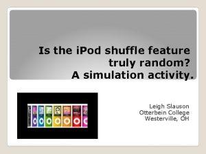 Is the i Pod shuffle feature truly random