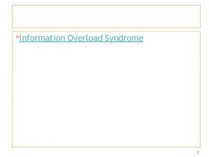 Information Overload Syndrome 1 Stress management Biofeedback Cognitive