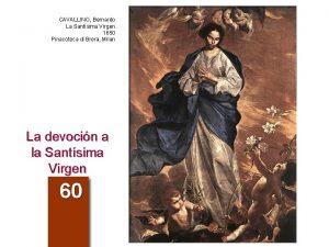 CAVALLINO Bernardo La Santsima Virgen 1650 Pinacoteca di