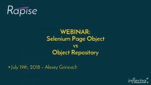 WEBINAR Selenium Page Object vs Object Repository July