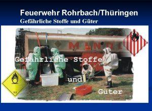 Feuerwehr RohrbachThringen Gefhrliche Stoffe und Gter Gefhrliche Stoffe