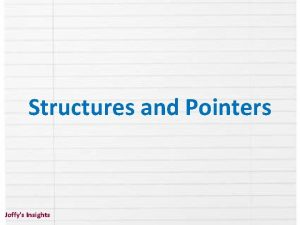 Structures and Pointers Joffys Insights Joffys Insights Joffys