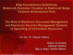 Bilgi Kaynaklarnn letiminde Elektronik Dokman Ynetimi ve Elektronik