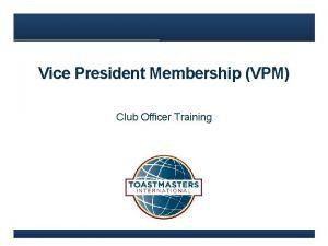 Vice President Membership VPM Club Officer Training Agenda