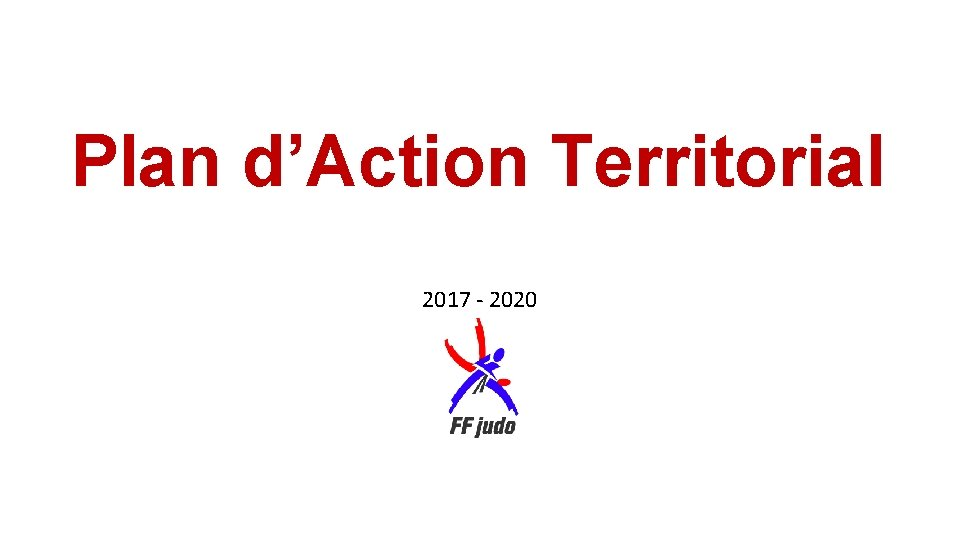 Plan dAction Territorial 2017 2020 Plan dAction Territorial