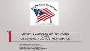 GRADUATE MEDICAL EDUCATION TRAINEE GME ONBOARDING ROAD TO