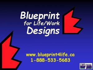 Blueprint for LifeWork Designs www blueprint 4 life