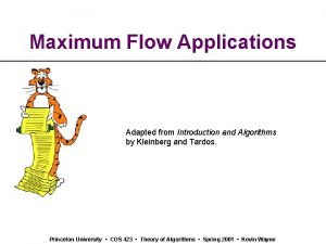 Maximum Flow Applications Adapted from Introduction and Algorithms