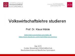 Volkswirtschaftslehre studieren Prof Dr Klaus Wlde www macro