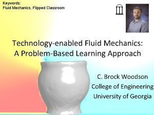 Keywords Fluid Mechanics Flipped Classroom Technologyenabled Fluid Mechanics