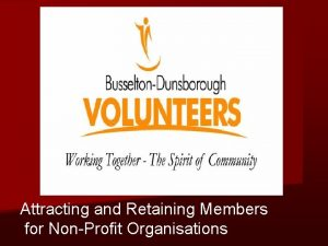 Attracting and Retaining Members for NonProfit Organisations Attracting