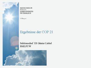 Ergebnisse der COP 21 Sektionschef DI Gnter Liebel