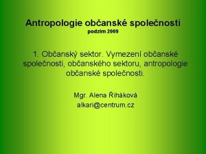Antropologie obansk spolenosti podzim 2009 1 Obansk sektor