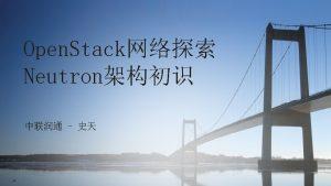 Open Stack Open Stack Open Stack Neutron Neutron