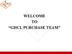 WELCOME TO GHCL PURCHASE TEAM 1 Procurement Soda