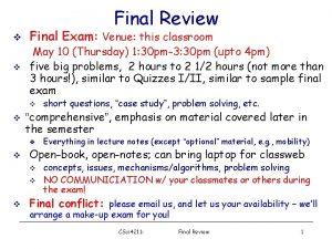 Final Review v v Final Exam Venue this