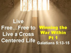 Live FreeFree to Winning the War Within Live