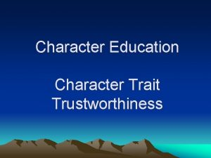 Character Education Character Trait Trustworthiness Trustworthiness Definition Being