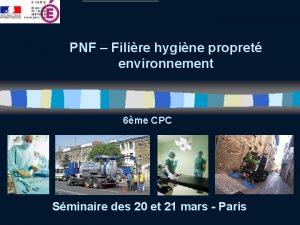 PNF Filire hygine propret environnement 6me CPC Sminaire