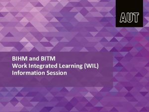 BIHM and BITM Work Integrated Learning WIL Information