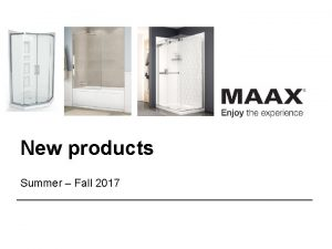 New products Summer Fall 2017 New products Radia