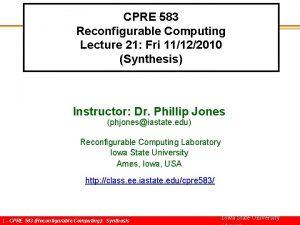 CPRE 583 Reconfigurable Computing Lecture 21 Fri 11122010