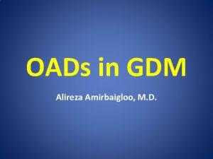 OADs in GDM Alireza Amirbaigloo M D Glyburide