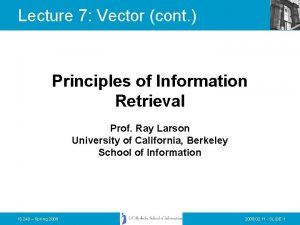 Lecture 7 Vector cont Principles of Information Retrieval
