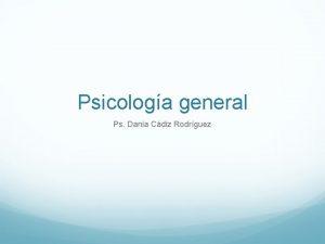 Psicologa general Ps Dania Cdiz Rodrguez Corrientes Psicolgicas