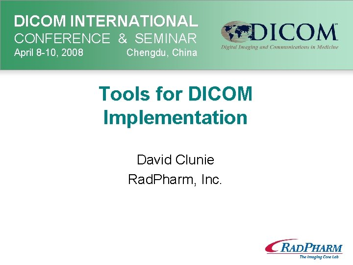 DICOM INTERNATIONAL CONFERENCE SEMINAR April 8 10 2008