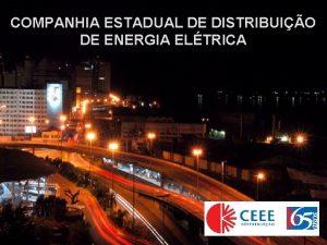 Companhia Estadual de Distribuio de Energia Eltrica COMPANHIA