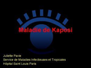Maladie de Kaposi Juliette Pavie Service de Maladies
