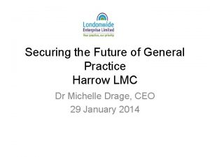 Securing the Future of General Practice Harrow LMC