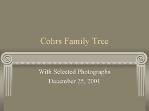 Cohrs Family Tree With Selected Photographs December 25
