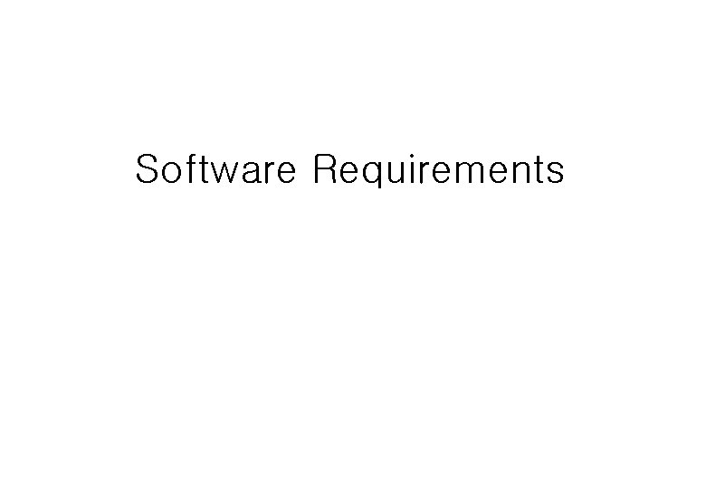 Software Requirements Nonfunctional requirements 2 Requirements measures Requirements