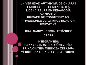 UNIVERSIDAD AUTNOMA DE CHIAPAS FACULTAD DE HUMANIDADES LICENCIATURA