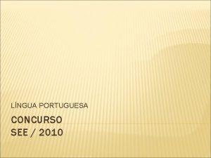LNGUA PORTUGUESA CONCURSO SEE 2010 TEXTO FINAL DE