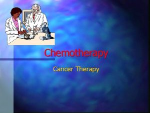Chemotherapy Cancer Therapy Patient Receiving Chemotherapy Todays Class