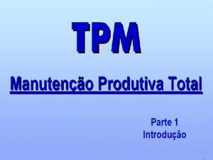TPM Total Productive Management Administrao Produtiva Total Manuteno