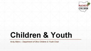 Children Youth Andy Atkins Department of Ohio Children