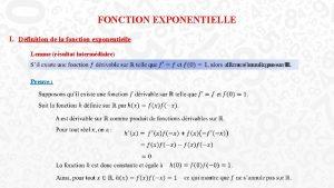 FONCTION EXPONENTIELLE I Dfinition de la fonction exponentielle