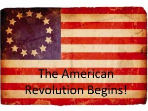 The American Revolution Begins The First Continental Congress