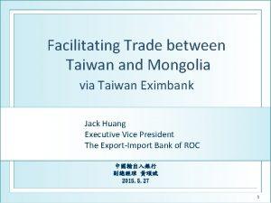 Facilitating Trade between Taiwan and Mongolia via Taiwan