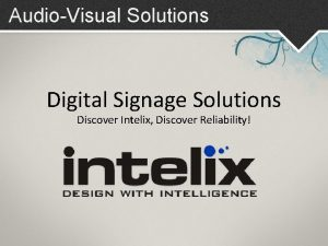 AudioVisual Solutions Digital Signage Solutions Discover Intelix Discover