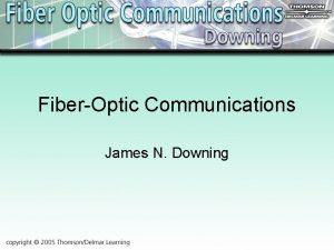 FiberOptic Communications James N Downing Chapter 3 Characteristics