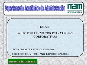 TEMA 5 AJUSTE EXTERNO CON ESTRATEGIAS CORPORATIVAS ESTRATEGIAS