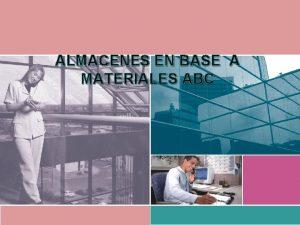 ALMACENES EN BASE A MATERIALES ABC Integrantes Equipo